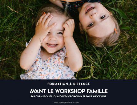 Formation à distance | Avant le Workshop Famille