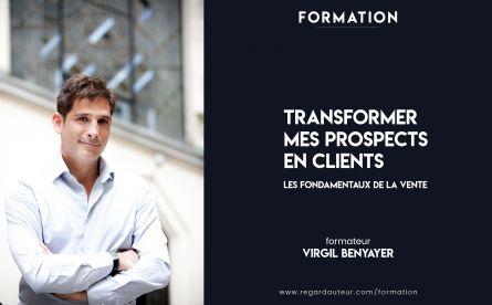 Transformer mes prospects en clients | les fondamentaux de la vente